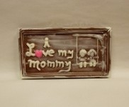 I Love My Mommy Chocolate Card